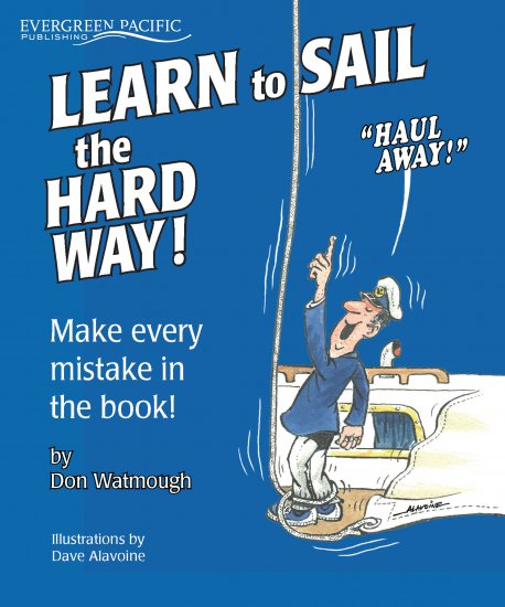 Learn to Sail the Hard Way! (Make Every Mistake in the Book) - Click Image to Close